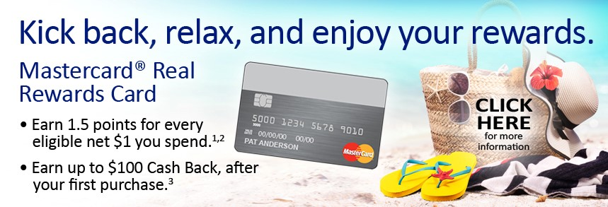 Kick back, relax, and enjoy your rewards. Mastercard Real Rewards Card.